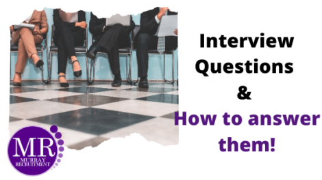 Interview questions & how to answer them.